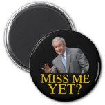 ¿Miss Me todavía? Humor de Bush George Bush anti-o Imán De Frigorífico
