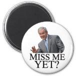 ¿Miss Me todavía? Humor de Bush George Bush anti-o Imanes Para Frigoríficos
