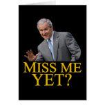 ¿Miss Me todavía? Humor de Bush George Bush anti-o Felicitación