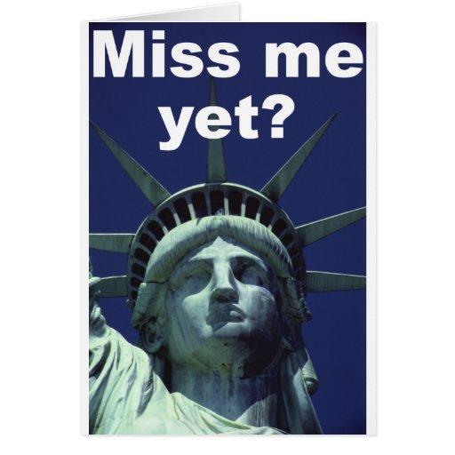 ¿Miss Me todavía? (Libertad) Tarjeta De Felicitación