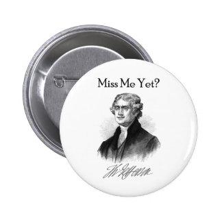 ¿Miss Me todavía? (Thomas Jefferson) Pin Redondo De 2 Pulgadas