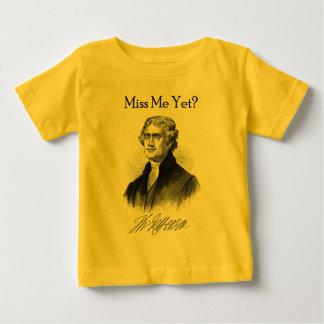¿Miss Me todavía? (Thomas Jefferson) Playera De Bebé