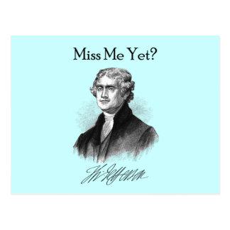 ¿Miss Me todavía? (Thomas Jefferson) Tarjeta Postal