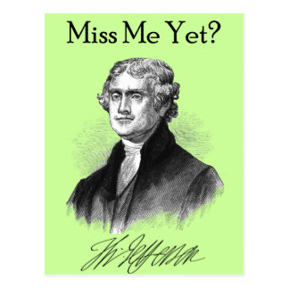 ¿Miss Me todavía? (Thomas Jefferson) Tarjetas Postales