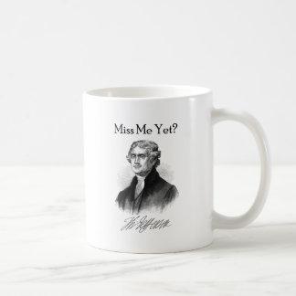 ¿Miss Me todavía? (Thomas Jefferson) Tazas