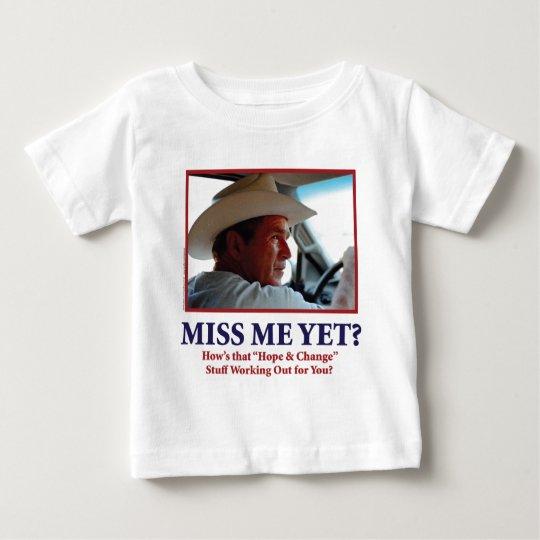 Miss Me Yet? Baby T-Shirt
