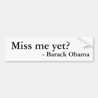 Miss me yet? Barack Obama sticker