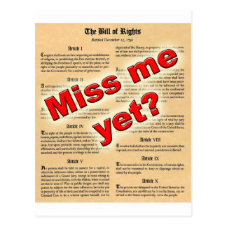 Miss me yet? (Bill of Rights) Postcard