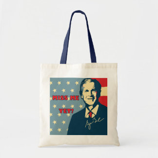 Miss Me Yet? Budget Tote Tote Bags