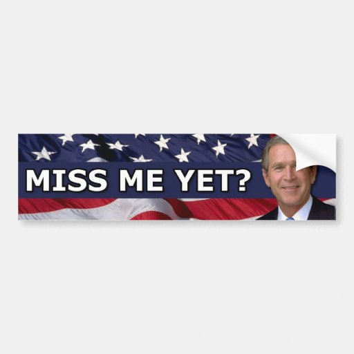 Miss me Yet? Bumper Stickers