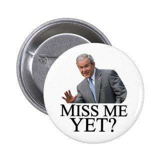 Miss Me Yet? Bush George Bush anti-obama humor Button