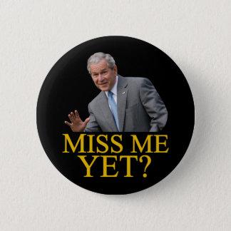 Miss Me Yet? Bush George Bush anti-obama humor Pinback Button