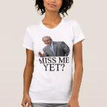 Miss Me Yet? Bush George Bush anti-obama humor Tee Shirt