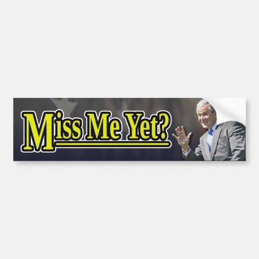 Miss Me Yet? Car Bumper Sticker