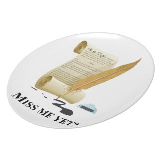 """Miss Me Yet?"" Constitution Dinner Plate"