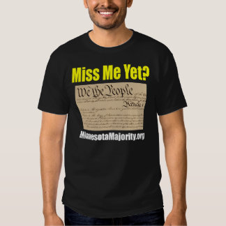 Miss Me Yet Constitution Shirts
