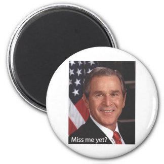 Miss me yet?  George Bush 2 Inch Round Magnet