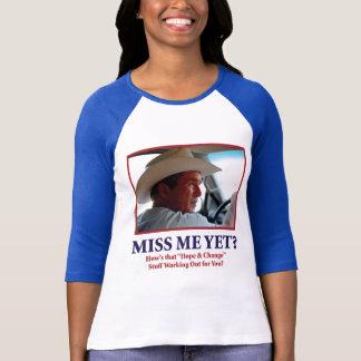 Miss Me Yet George Bush T-Shirt