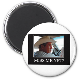 Miss Me Yet, George W Bush 2 Inch Round Magnet