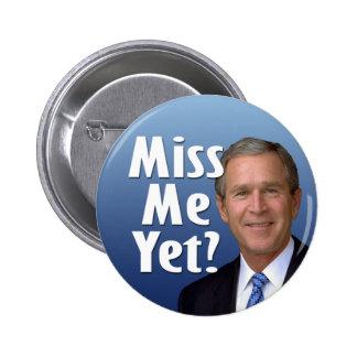 Miss me yet? George W Bush Pins