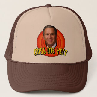 Miss Me Yet? George W Bush Hat