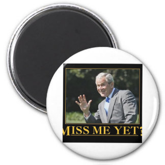 Miss Me Yet? George W. Bush 2 Inch Round Magnet