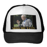 Miss Me Yet? George W. Bush Trucker Hat