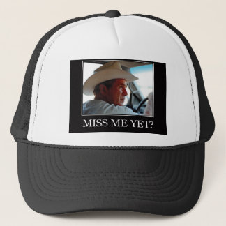 Miss Me Yet, George W Bush Trucker Hat