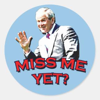 Miss Me Yet? George W Bush Tshirt Round Sticker