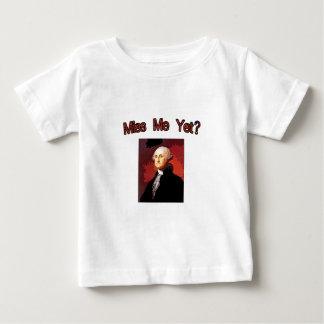 Miss Me Yet?  George Washington Baby T-Shirt