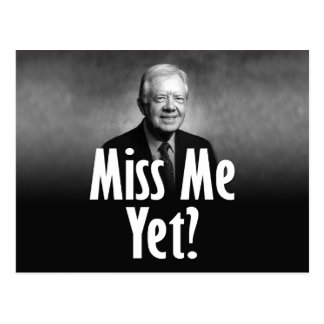 Miss Me Yet? Jimmy Carter Postcard