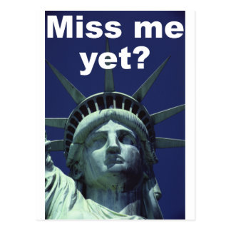 Miss me yet? (Liberty) Postcard