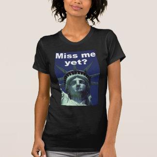 Miss me yet? (Liberty) Tees