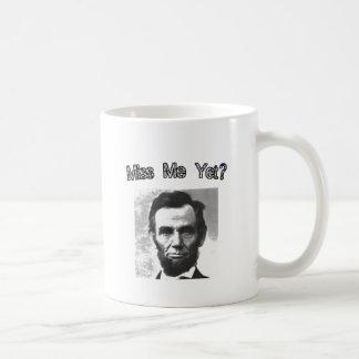Miss Me Yet?  Lincoln Coffee Mug