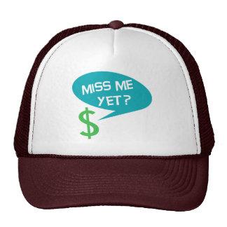 Miss Me Yet? Money Trucker Hat