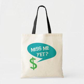 Miss Me Yet? Money Tote Bag