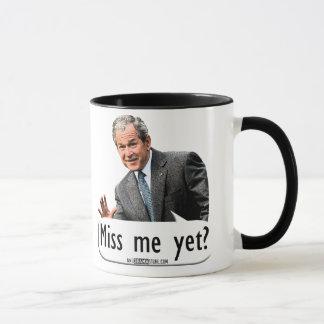 Miss me yet? mug