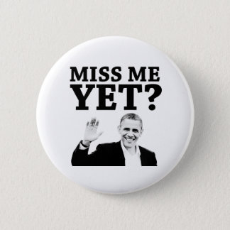 Miss Me Yet? Pinback Button