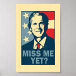 Miss me yet? print