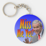 Miss Me Yet? Tea Party Favorate Keychain