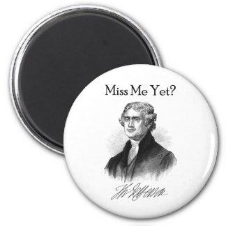 Miss Me Yet? (Thomas Jefferson) 2 Inch Round Magnet