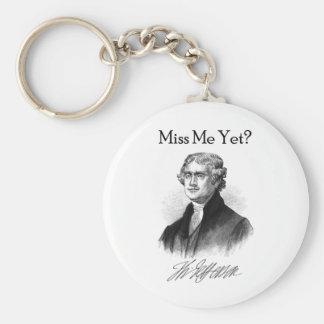 Miss Me Yet? (Thomas Jefferson) Keychain