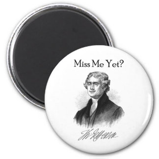 Miss Me Yet? (Thomas Jefferson) Magnets