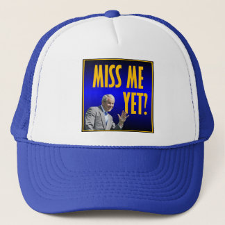 Miss Me Yet? Trucker Hat