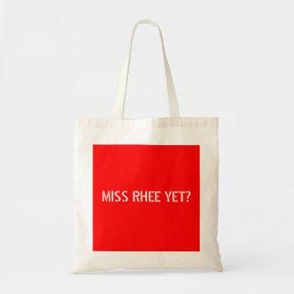 MISS RHEE YET? BAG