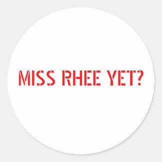 MISS RHEE YET? CLASSIC ROUND STICKER