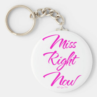 Miss Right Now Keychain