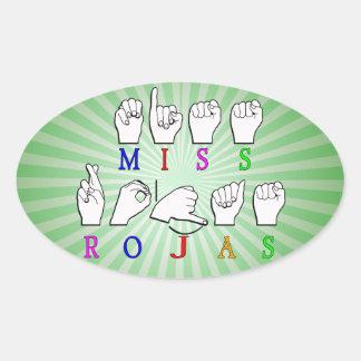 MISS ROJAS FINGERSPELLED ASL NAME SIGN OVAL STICKER