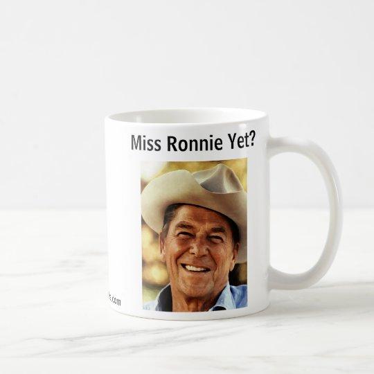 Miss Ronnie Yet? Coffee Mug