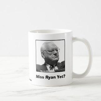 Miss Ryan Yet? Coffee Mug